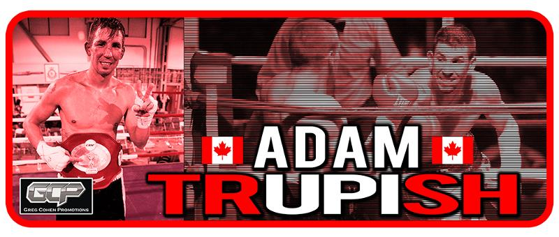 Cohen Inks Undefeated Canadian Adam Trupish