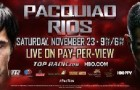 Pacquiao Confident But Rios Says This Will Be The Last Time You See Pacquiao in The Ring