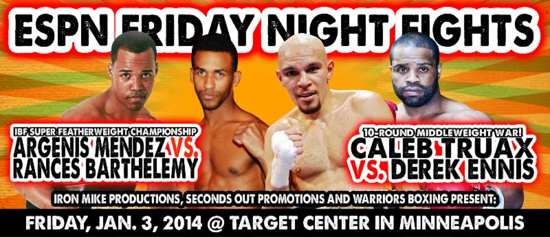 Mendez-Barthelemy, Truax-Ennis Kicks Off Friday Night Fights New Season