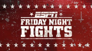 Special Edition of Friday Night Fights Thursday May 1st